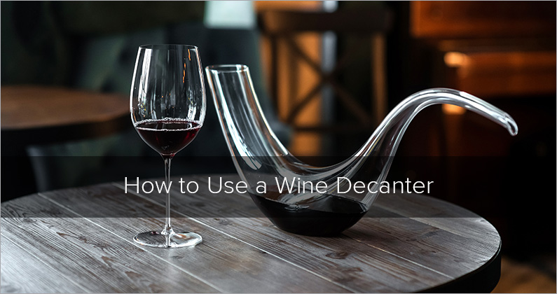 How to Properly Decant Wine